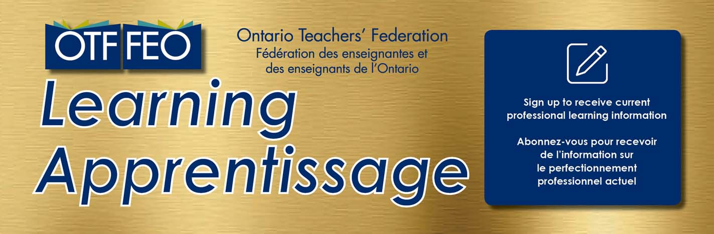 OTF logo and Learning Apprentissage on a light brown background - blue square with sign up to receive current professional learning information in both English and French